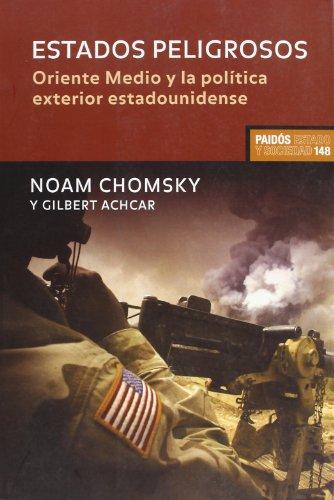 Estados peligrosos: Diálogos sobre terrorismo, democracia, guerra y justicia (Estado Y Sociedad (paidos))