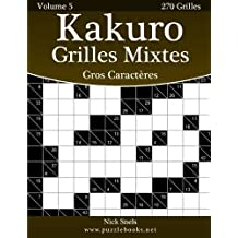 Kakuro Grilles Mixtes Gros Caractères - Volume 5 - 270 Grilles