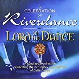A Celebration Of Riverdance And Lord Of The Dance ARANCD 617