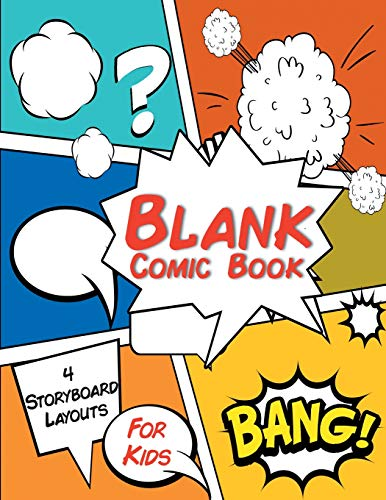 "Blank Comic Book For Kids 4 Storyboard Layouts: 8.5"" x 11"" 110 blank comic book pages. A variety of comic strip templates for Adults and Kids to create comics and graphic novels."