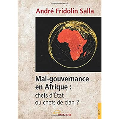 Mal-gouvernance en Afrique : chefs d'État ou chefs de clan ?