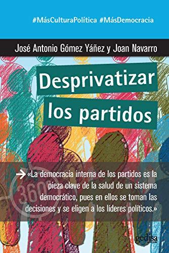 Desprivatizar Los Partidos por José Antonio Gómez Yáñez epub