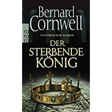 Der sterbende König (Die Uhtred-Saga, Band 6)