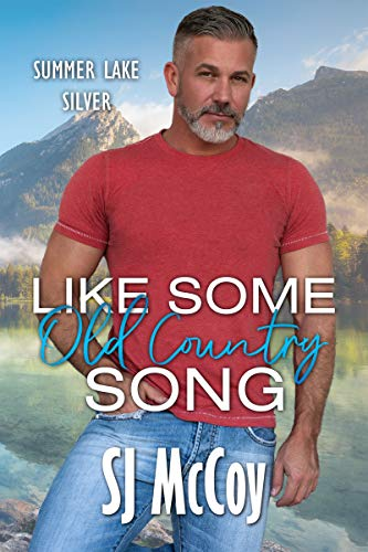 Like Some Old Country Song (Summer Lake Silver Book 1) (English Edition)