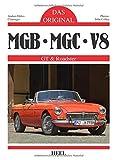 Das Original: MGB, MBC, V8: GT & Roadster