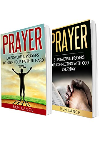 Prayer: 2 in 1 Bundle: Book 1: 100 Powerful Prayers to Keep