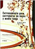 Entrenamiento Para Corredores de Fondo y Medio Fondo (Coleccion DePorte & Entrenamiento)