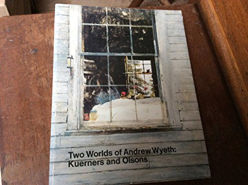 two-worlds-of-andrew-wyeth-kuerners-and-olsons-exhibition-catalogue
