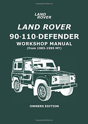 Land Rover 90/110 Defender Workshop Manual 1983 on (Workshop Manual Land Rover)