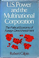 U.S. Power and the Multinational Corporation: The Political Economy of Foreign Direct Investment