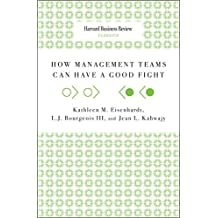 How Management Teams Can Have a Good Fight (Harvard Business Review Classics) (English Edition)