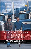 Pass Your Texas CDL Test Guaranteed! 100 Most Common Texas Commercial Driver's License With Real Practice Questions (English Edition)