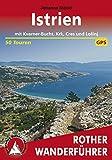 Istrien: mit Kvarner-Bucht, Krk, Cres und Lošinj: 50 Touren (Rother Wanderführer)