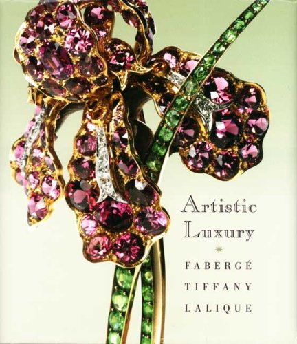 Artistic Luxury: Faberge, Tiffany, Lalique