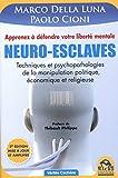 Neuro-esclaves - Techniques et psychopathologies