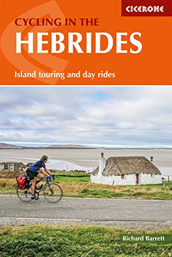 Cycling in the Hebrides: Island touring and day rides including The Hebridean Way (Cicerone Cycling Guides)