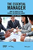 The Essential Manager: How to Thrive in the Global Information Jungle (English Edition)