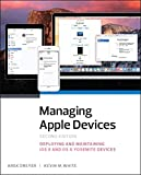 Managing Apple Devices: Deploying and Maintaining iOS and OS X (English Edition)