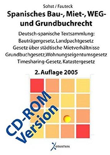 Spanisches Bau-, Miet- und Weg- und Grundbuchrecht. CD-ROM