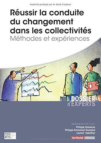 Réussir la conduite du changement dans les collectivités - Méthodes et expériences