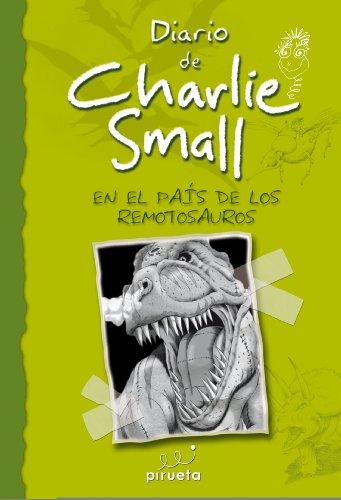 Diario de Charlie Small. En el país de los Remotosauros. Vol 10