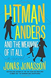 Hitman Anders and the Meaning of It All by Jonas Jonasson (2016-04-26)