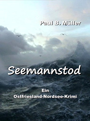 Seemannstod: Ein Ostfriesland-Nordsee-Krimi aus längst vergangenen Tagen