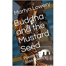 Buddha and the Mustard Seed: Poems for Joan Lowery (English Edition)