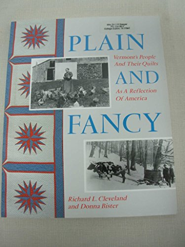 Plain and Fancy: Vermont's People and Their Quilts As a Reflection of America by Richard L. Cleveland (1-Aug-1991) Paperback - Fancy Quilt