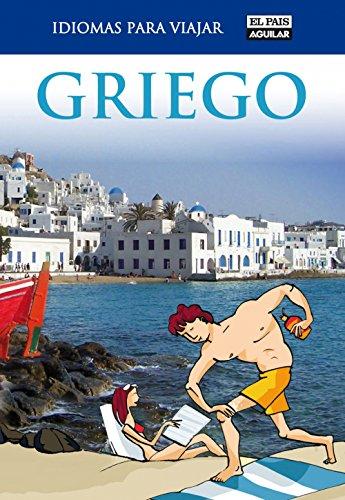 Griego (Idiomas para viajar) por El País-Aguilar