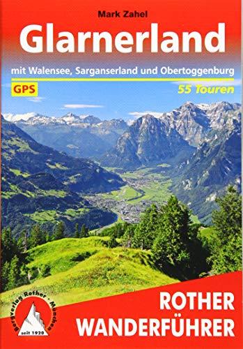 Glarnerland: mit Walensee, Sarganserland und Obertoggenburg. 55 Touren. Mit GPS-Tracks (Rother Wanderführer)