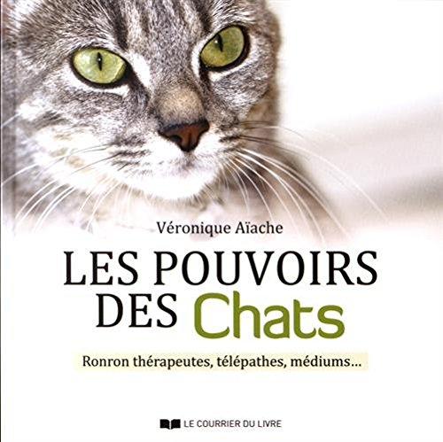 Les pouvoirs des chats : Ronron thérapeutes, télépathes, médiums.