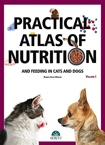 Practical atlas of nutrition and feeding in cats and dogs. Volume II - Veterinary books - Editorial Servet por Roberto Elices Mínguez