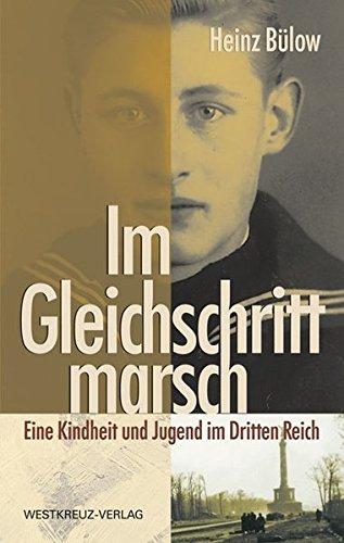 Im Gleichschritt marsch: Eine Kindheit und Jugend im Dritten Reich