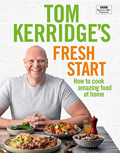 Tom Kerridge's Fresh Start: Kick start your new year with all the recipes from Tom's BBC TV series and more (English Edition)
