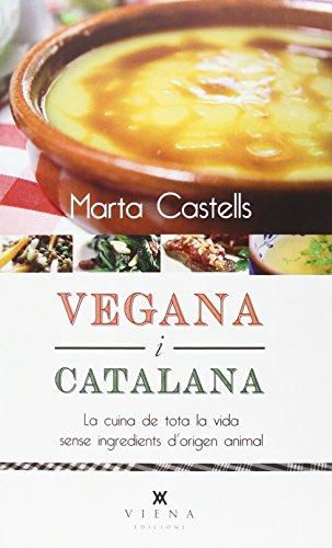 Vegana i catalana: La cuina de tota la vida sense ingredients d'origen animal (Milfulls) por Marta Castells Recasens