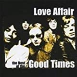 Songtexte von Love Affair - The Best of the Good Times