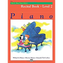 Alfred's Basic Piano Course Recital Book, Bk 2 (Alfred's Basic Piano Library)