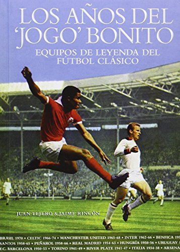 Los Años Del Jogo Bonito (Deportes (Bookland)) (Deportes (t&b))