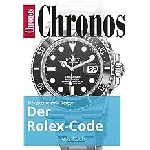 Der Rolex-Code: Erfolgsgeheimnis Design (Ratgeber Uhren und Schmuck)