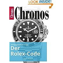 Der Rolex-Code: Erfolgsgeheimnis Design (Ratgeber Uhren und Schmuck) (German Edition)