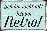 ComCard ich Bin Nicht alt! Ich Bin Retro! Spruch lustiges Metal Sign tin Schild aus Blech