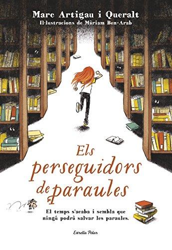 Els perseguidors de paraules: Marc Artigau i Queralt. Il·lustracions de Màriam Ben-Arab (Lectors avançats)