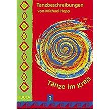 Tänze im Kreis, Tl.3, Tanzbeschreibungen