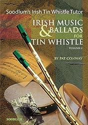 Soodlum's Irish Tin Whistle Tutor: Irish Music & Ballads for Tin Whistle