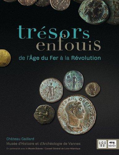 TRESORS ENFOUIS, DE L'AGE DU FER A LA REVOLUTION