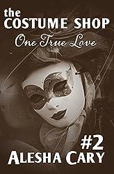 The Costume Shop - Volume #2: One True Love (English Edition)