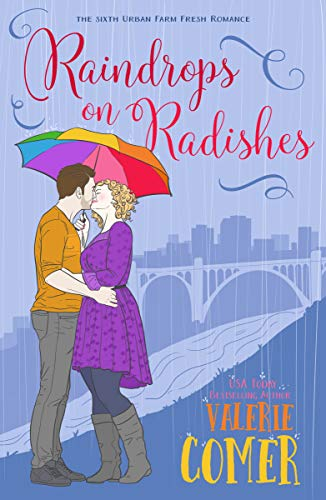 Raindrops on Radishes: A Christian Romance (Urban Farm Fresh Romance Book 6) (English Edition)