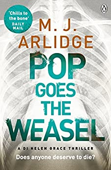 Pop Goes the Weasel: DI Helen Grace 2 (A DI Helen Grace Thriller) de [Arlidge, M. J.]