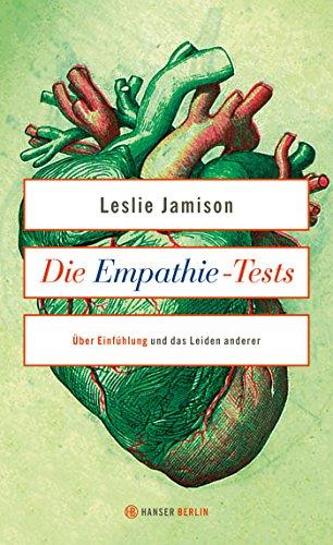Die Empathie-Tests: Über Einfühlung und das Leiden anderer. Essays